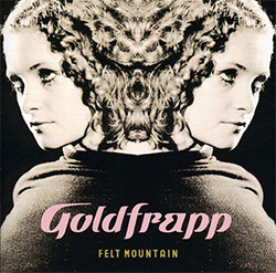 "Goldfrapp ""Felt Mountain"""