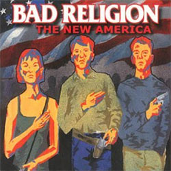 "Bad Religion ""The New America"""
