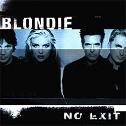 "Blondie ""No Exit"""