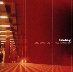 "Euro Boys ""Long Day's Flight 'Till Tomorrow"""