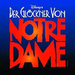 """""""Disney's DER GLÖCKNER VON NOTRE DAME"""" - Das Musical"""
