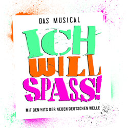 """Ich will Spass!"" - Das Musical"