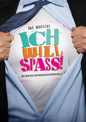 """Ich will Spass!"" - Das Musical (© Stage Entertainment)"