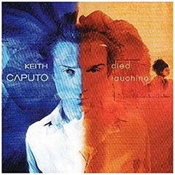 "Keith Caputo ""Died Laughing"""