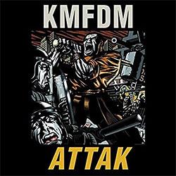 "KMFDM ""Attak"""