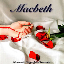 "Macbeth ""Romantic Tragedy's Crescendo"""