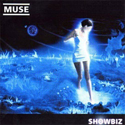 "Muse ""Showbiz"""