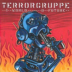 "Terrorgruppe ""1 World - 0 Future"""