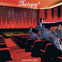 """Therapy? """"Shameless"""""""
