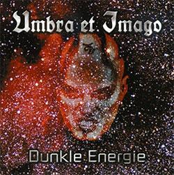 """Umbra Et Imago """"Dunkle Energie"""""""