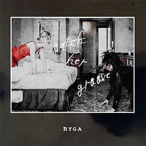 "Ryga ""Catch Her Groove"""