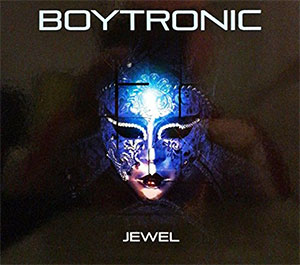 "Boytronic ""Jewel"""