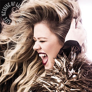 "Kelly Clarkson ""Meaning Of Life"""