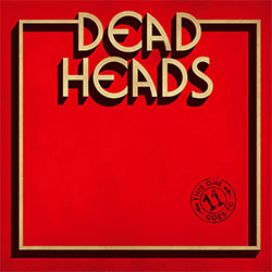 "Deadheads ""This One Goes To 11"""