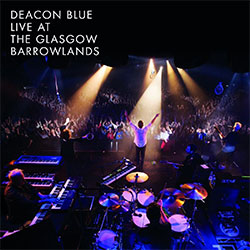 "Deacon Blue ""Live At The Glasgow Barrowlands"""