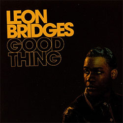 """Leon Bridges"" Good Thing"