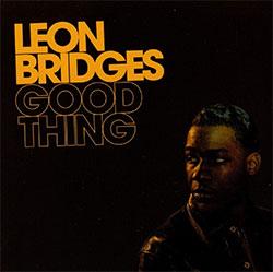 """Leon Bridges"" Good Thing"