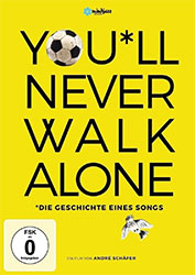 You*ll never walk alone - Die Geschichte eines Songs