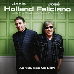 "Jools Holland & José Feliciano ""As You See Me Now"""