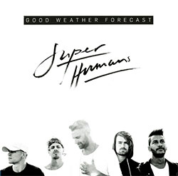 "Good Weather Forecast ""Superhumans"""