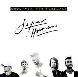 "Good Weather Forecast ""Superhumans"""