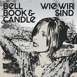 """Bell Book & Candle """"Wie wir sind"""""""