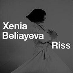 "Xenia Beliayeva ""Riss"""