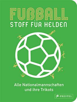 """""""Fußball - Stoff für Helden"""""""