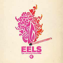 "Eels ""The Deconstruction"""