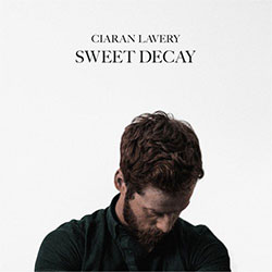 "Ciaran Lavery ""Sweet Decay"""