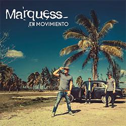 """Marquess """"En Movimiento"""""""