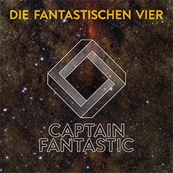 """Die Fantastischen Vier """"Captain Fantastic"""""""