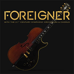 "Foreigner ""With The 21st Century Symphony Orchestra & Chorus"""