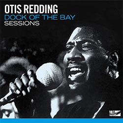 "Otis Redding ""Dock Of The Bay Sessions"""