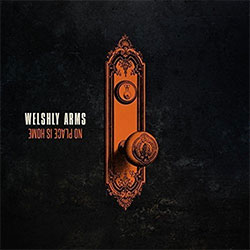 "Welshly Arms ""No Place Is Home"""