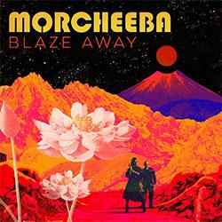 "Morcheeba ""Blaze Away"""