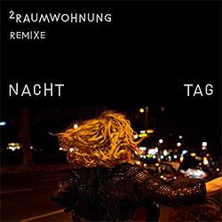 """2raumwohnung """"Nacht und Tag Remixe"""""""