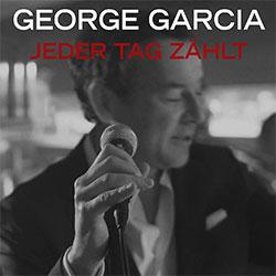 """George Garcia """"Jeder Tag zählt"""""""