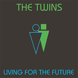 "The Twins ""Living For The Future"""
