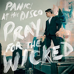 "Panic! at the Disco ""Pray For The Wicked"""