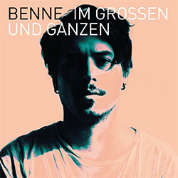 """Benne """"Im Großen und Ganzen"""""""
