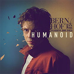"Bernhoft & The Fashion Bruises ""Humanoid"""