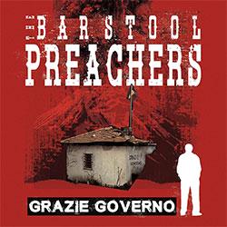 "The Bar Stool Preachers ""Grazie Governo"""