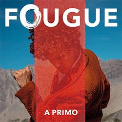 """Fougue """"A Primo"""""""