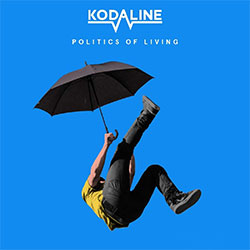 "Kodaline ""Politics Of Living"""