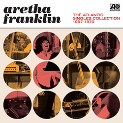 "Aretha Franklin ""The Atlantic Singles Collection 1967-1970"""