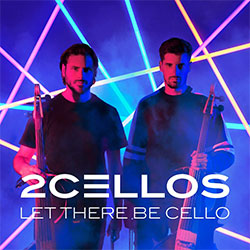 "2Cellos ""Let There Be Cello"""