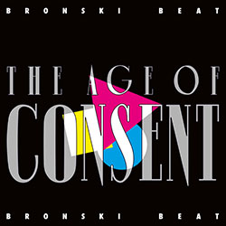 "Bronski Beat ""The Age of Consent"" (Remastered & Expanded)"