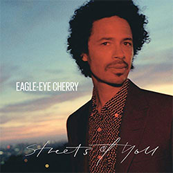 "Eagle-Eye Cherry ""Streets Of You"""