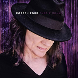 "Robben Ford ""Purple House"""